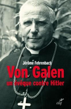 """Résultat de recherche d'images pour """"Clemens August von Galen, un évêque qui a dit non à Hitler… (Paris, Le Cerf)"""""""