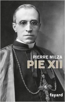 Pie XII - Pierre Milza